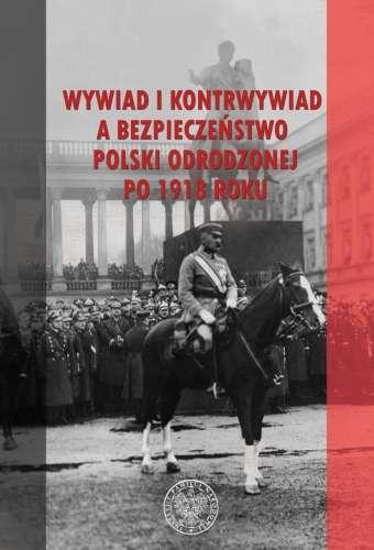 Wywiad_i_kontrwywiad_a_bezpieczenstwo_Polski_odrodzonej_po_1918_roku