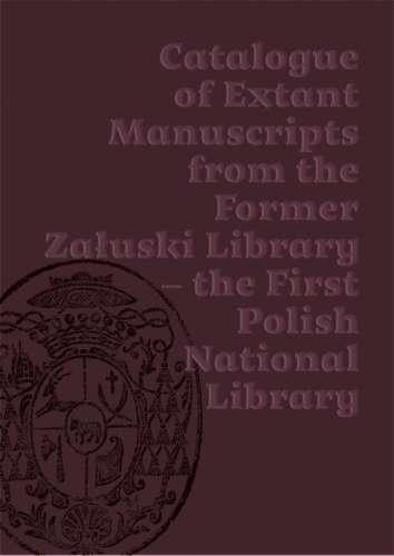 Katalog_zachowanych_rekopisow_z_dawnej_Biblioteki_Zaluskich___pierwszej_polskiej_biblioteki_narodowej