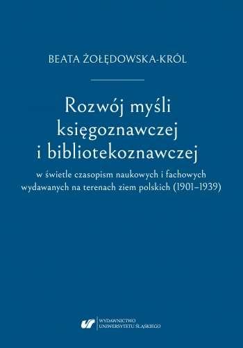 Rozwoj_mysli_ksiegoznawczej_i_bibliotekoznawczej_w_swietle_czasopism_naukowych_i_fachowych_wydawanych_na_terenie_ziem_polskich__1901_1939_