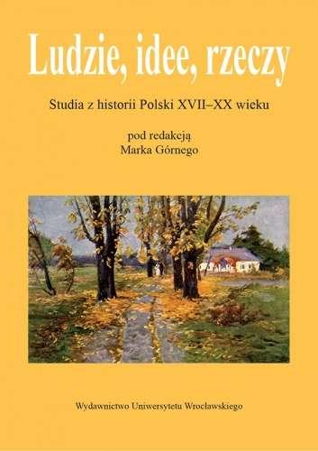 Ludzie__idee__rzeczy._Studia_z_historii_Polski_XVII_XX_wieku
