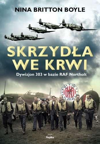 Skrzydla_we_krwi._Dywizjon_303_w_bazie_RAF_Northolt