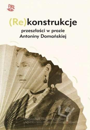 _Re_konstrukcje_przeszlosci_w_prozie_Antoniny_Domanskiej