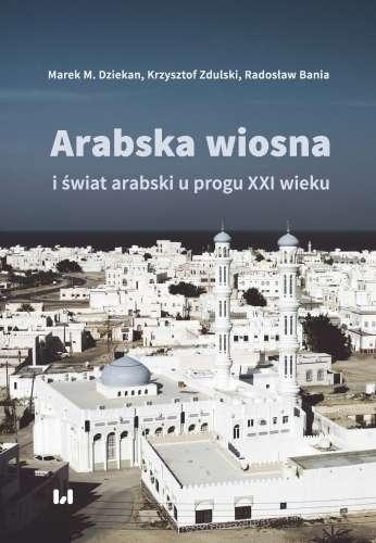 Arabska_wiosna_i_swiat_arabski_u_progu_XXI_wieku