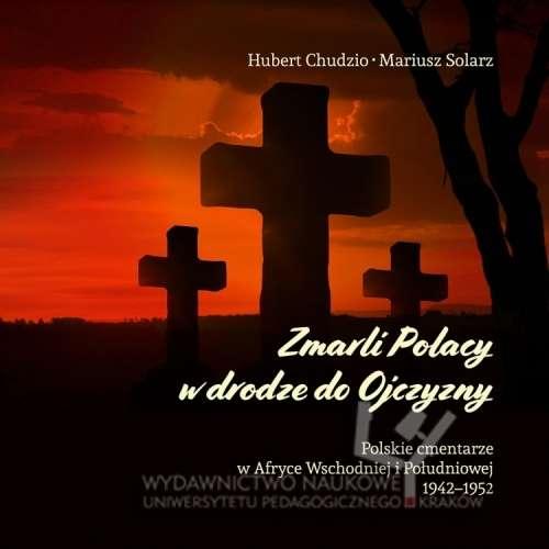 Zmarli_Polacy_w_drodze_do_Ojczyzny._Polskie_cmentarze_w_Afryce_Wschodniej_i_Poludniowej_1942_1952