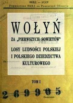 Wolyn_za__pierwszych_Sowietow_._T._1__Losy_ludnosci_polskiej_i_polskiego_dziedzictwa_kulturowego._Zbior_dokumentow_lata_1939_1941