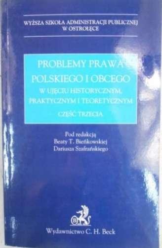 Problemy_prawa_polskiego_i_obcego_w_ujeciu_historycznym__praktycznym_i_teoretycznym__cz._trzecia