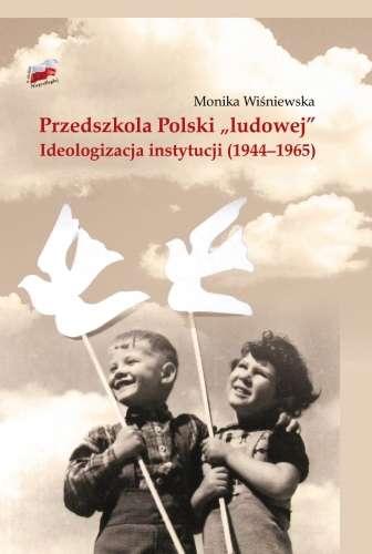 Przedszkola_Polski__ludowej_._Ideologizacja_instytucji__1944_1965_