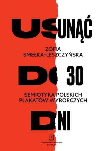 Usunac_do_30_dni._Semiotyka_polskich_plakatow_wyborczych