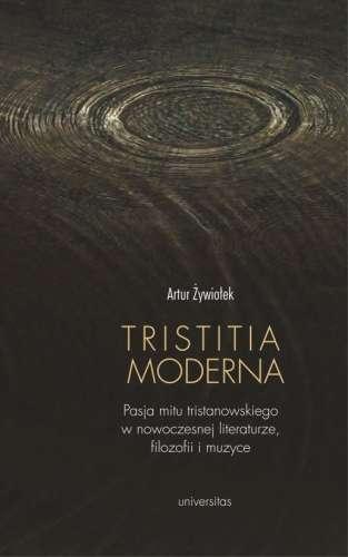 Tristitia_Moderna._Pasja_mitu_tristanowskiego_w_nowoczesnej_literaturze__filozofii_i_muzyce