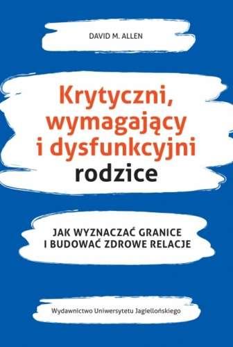 Krytyczni__wymagajacy_i_dysfunkcyjni_rodzice