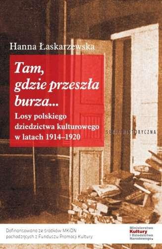 Tam__gdzie_przeszla_burza..._Losy_polskiego_dziedzictwa_kulturowego_w_latach_1914_1920