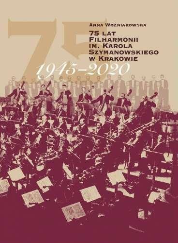 75_lat_Filharmonii_im._Karola_Szymanowskiego_w_Krakowie_1945_2020
