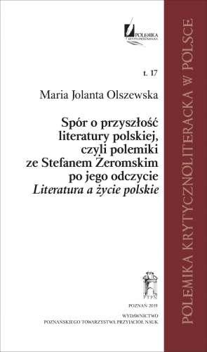 Spor_o_przyszlosc_literatury_polskiej_czyli_polemiki_ze_Stefanem_Zeromskim_po_jego_odczycie_Literatura_a_zycie_polskie