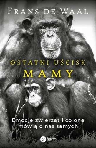 Ostatni_uscisk_mamy._Emocje_zwierzat_i_co_one_mowia_o_nas_samych