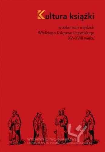 Kultura_ksiazki_w_zakonach_meskich_Wielkiego_Ksiestwa_Litewskiego_XV_XVIII_wieku