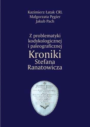 Z_problematyki_kodykologicznej_i_paleograficznej_Kroniki_Stefana_Ranatowicza