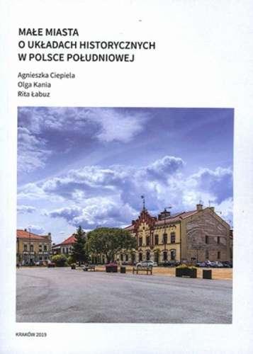 Male_miasta_o_ukladach_historycznych_w_Polsce_poludniowej