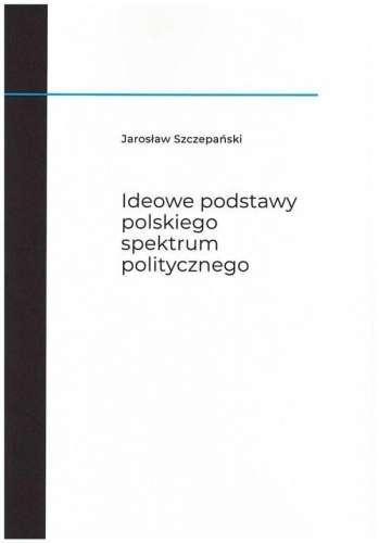 Ideowe_podstawy_polskiego_spektrum_politycznego