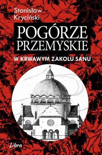 Pogorze_Przemyskie_w_krwawym_zakolu_Sanu