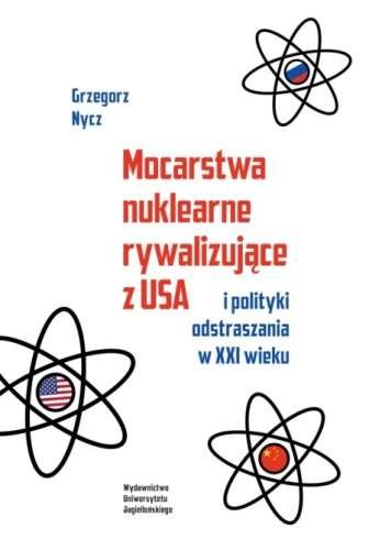 Mocarstwa_nuklearne_rywalizujace_z_USA_i_polityka_odstraszania_w_XXI_wieku