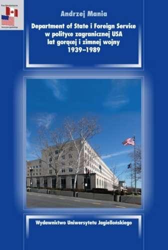 Department_of_State_i_Foreign_Service_w_polityce_zagranicznej_USA_lat_goracej_i_zimnej_wojny_1939_1989