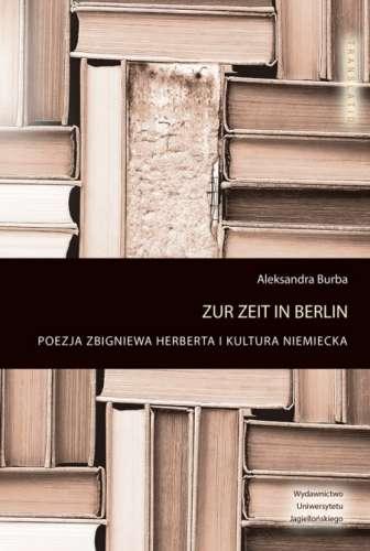 Zur_Zeit_in_Berlin._Poezja_Zbigniewa_Herberta_i_kultura_niemiecka