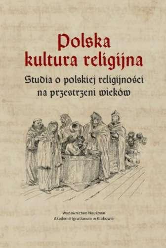 Polska_kultura_religijna._Studia_o_polskiej_religijnosci_na_przestrzeni_wiekow