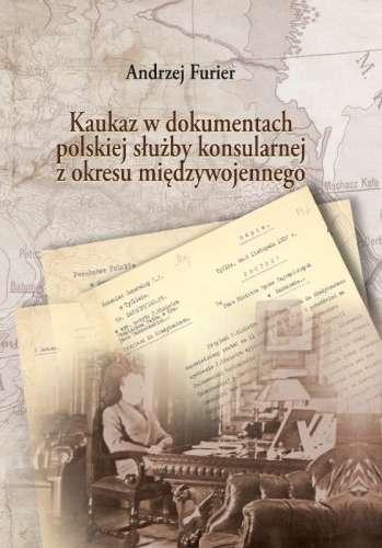 Kaukaz_w_dokumentach_polskiej_sluzby_konsularnej_z_okresu_miedzywojennego
