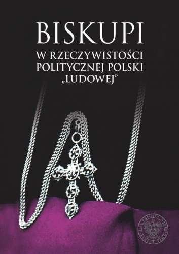 Biskupi_w_rzeczywistosci_politycznej_Polski__Ludowej_