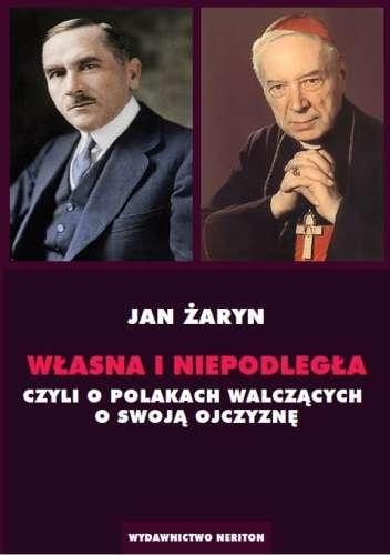 Wlasna_i_Niepodlegla_czyli_o_Polakach_walczacych_o_swoja_Ojczyzne