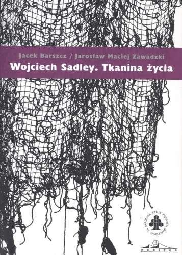 Wojciech_Sadley._Tkanina_zycia
