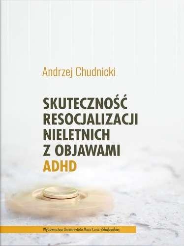 Skutecznosc_resocjalizacji_nieletnich_z_objawami_ADHD