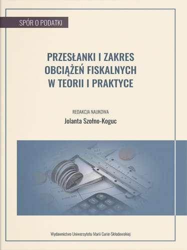 Przeslanki_i_zakres_obciazen_fiskalnych_w_teorii_i_praktyce