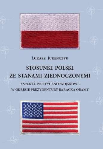 Stosunki_Polski_ze_Stanami_Zjednoczonymi._Aspekty_polityczno_wojskowe_w_okresie_prezydentury_Baracka_Obamy