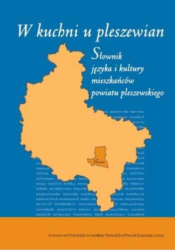 W_kuchni_u_pleszewian._Slownik_jezyka_i_kultury_mieszkancow_powiatu_pleszewskiego