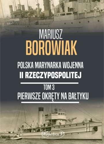 Pierwsze_okrety_na_Baltyku._Polska_Marynarka_Wojenna_II_Rzeczypospolitej__t._3