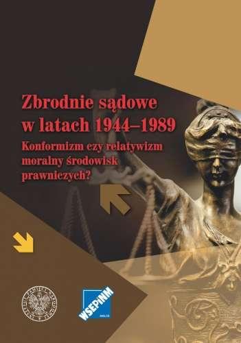 Zbrodnie_sadowe_w_latach_1944_1989._Konformizm_czy_relatywizm_moralny_srodowisk_prawniczych_