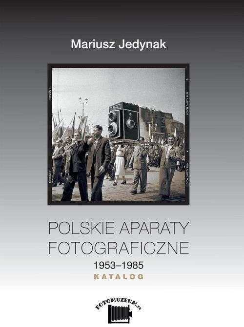 Polskie_aparaty_fotograficzne_1953_1985._Katalog
