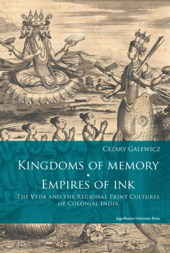 Kingdoms_of_Memory._Empire_of_Ink._The_Veda_and_the_Regional_Print_Cultures_of_Colonial_India