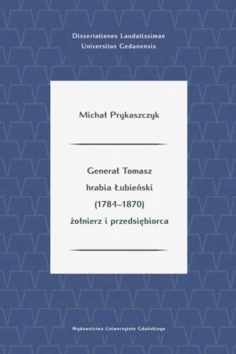 General_Tomasz_hrabia_Lubienski__1784_1870__zolnierz_i_przedsiebiorca