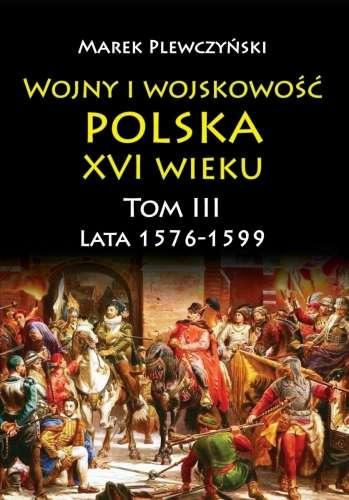 Wojny_i_wojskowosc_polska_w_XVI_wieku_t._III_Lata_1576_1599_tw.