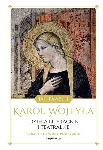 Karol_Wojtyla._Dziela_literackie_i_teatralne__t._II__Utwory_poetyckie__1946_2003_