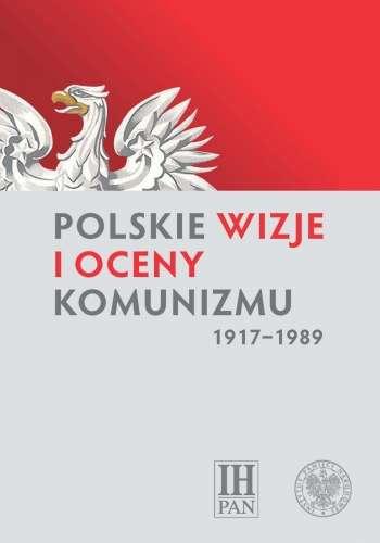 Polskie_wizje_i_oceny_komunizmu__1917_1989_