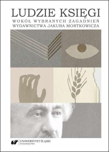 Ludzie_ksiegi._Wokol_wybranych_zagadnien_wydawnictwa_Jakuba_Mortkowicza