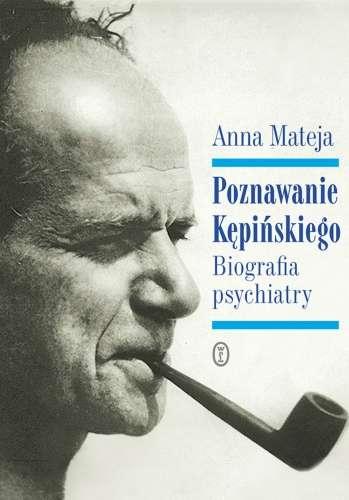 Poznawanie_Kepinskiego._Biografia_psychiatry