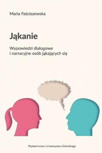 Jakanie._Wypowiedzi_dialogowe_i_narracyjne_osob_jakajacych_sie