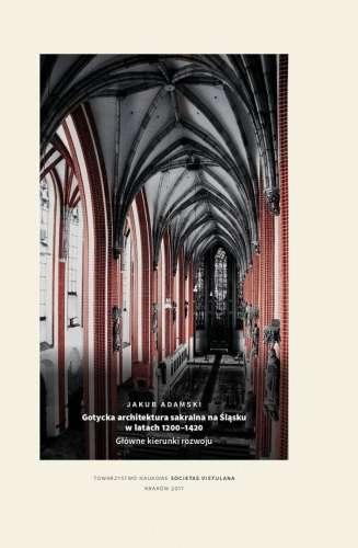 Gotycka_architektura_sakralna_na_Slasku_w_latach_1200_1420._Glowne_kierunki_rozwoju