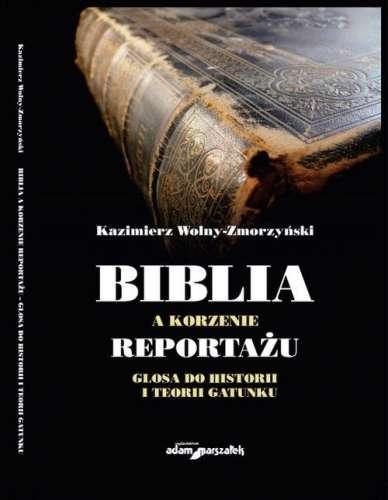 Biblia_a_korzenie_reportazu._Glosa_do_historii_i_teorii_gatunku