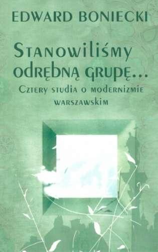 Stanowilismy_odrebna_grupe..._Cztery_studia_o_modernizmie_warszawskim
