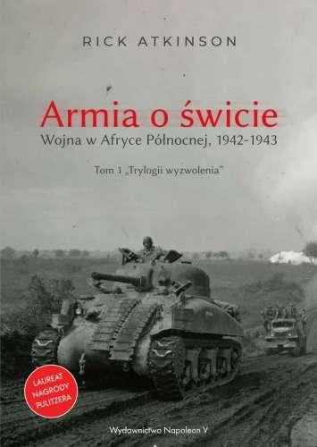 Armia_o_swicie._Wojna_w_Afryce_Polnocnej__1942_1943__T._1_Trylogii_wyzwolenia